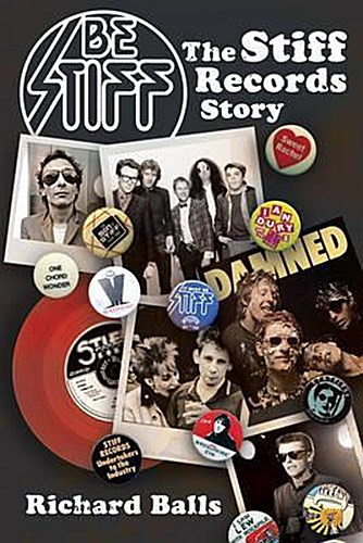 Cover RICHARD BALLS, be stiff - the stiff records story
