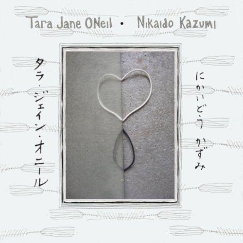 TARA JANE O´NEIL & NIKAIDO KAZUMI, s/t cover