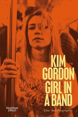 Cover KIM GORDON, girl in a band (Deutsche Fassung)