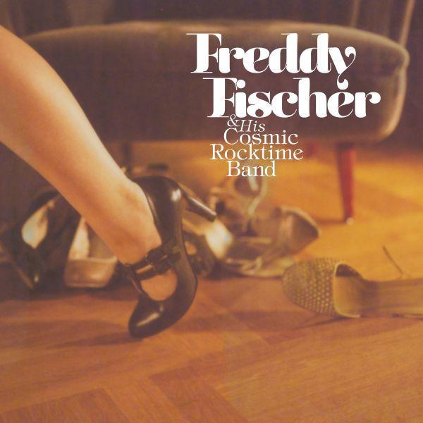 FREDDY FISCHER & HIS COSMIC ROCKTIME BAND, schuhe raus und tanzen gehen cover