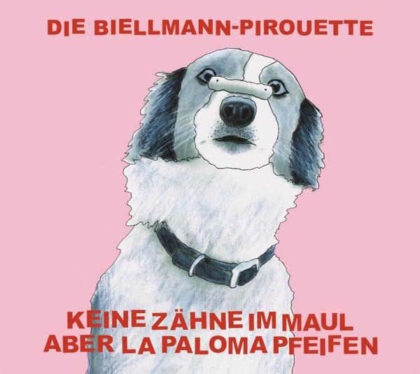 KEINE ZÄHNE IM MAUL ABER LA PALOMA PFEIFEN, die biellmann pirouette cover