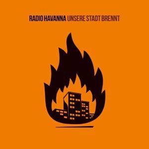 RADIO HAVANNA, unsere stadt brennt cover
