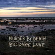MURDER BY DEATH, big dark love cover