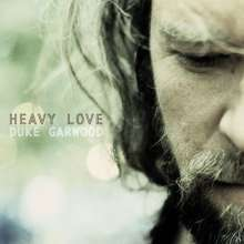 Cover DUKE GARWOOD, heavy love