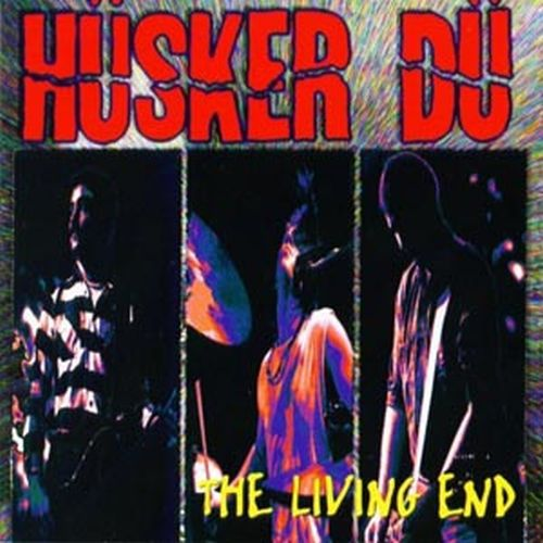 Cover HÜSKER DÜ, living end