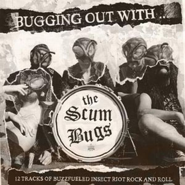 Cover SCUMBUGS, bugging out with...