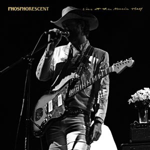 Cover PHOSPHORESCENT, live at the music hall