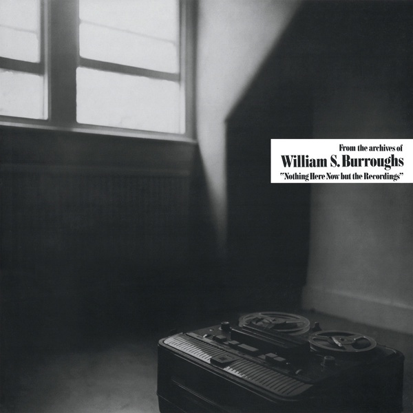 WILLIAM S. BURROUGHS, nothing here but the recordings cover