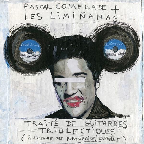 PASCAL COMELADE & LES LIMINANAS, traite de guitarres triolectiques cover