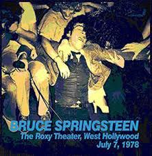Cover BRUCE SPRINGSTEEN, roxy theater, 7. july 1978
