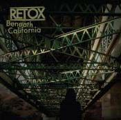 RETOX, beneath california cover