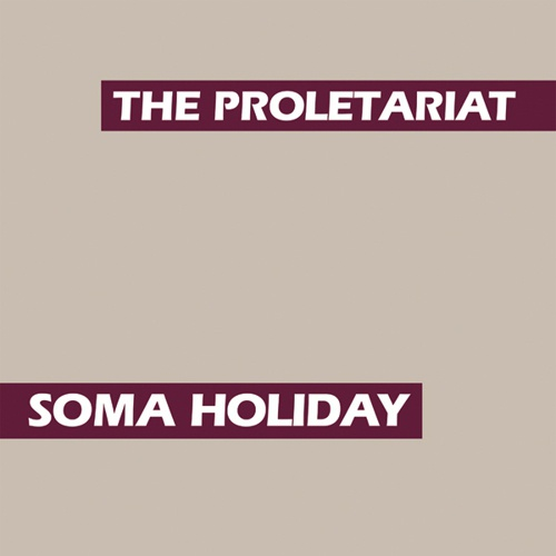 PROLETARIAT, soma holiday cover