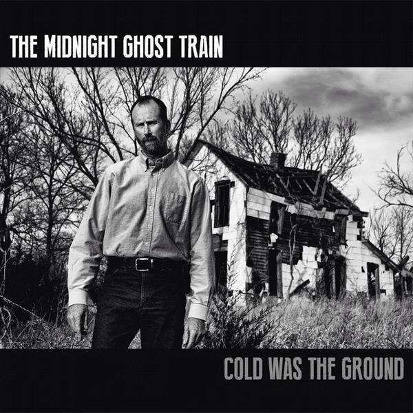 Cover MIDNIGHT GHOST TRAIN, cold was the ground
