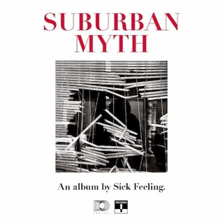 Cover SICK FEELING, suburban myth