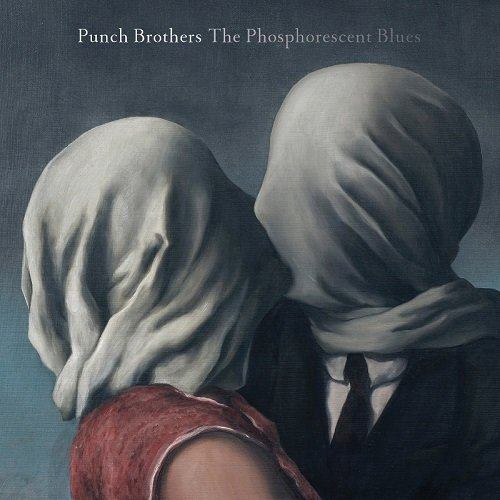 Cover PUNCH BROTHERS, the phosphorescent blues