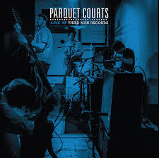 Cover PARQUET COURTS, third man live