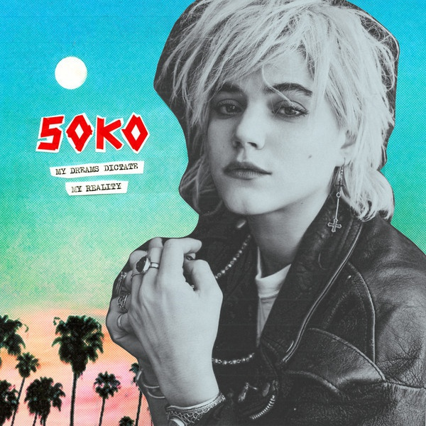 SOKO, my dreams dictate my reality cover