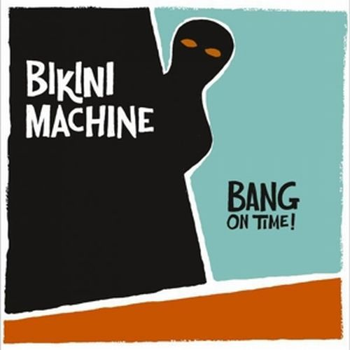 Cover BIKINI MACHINE, bang on time