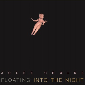 Cover JULEE CRUISE, floating into the night