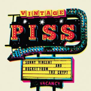 SONNY VINCENT & ROCKET FROM THE CRYPT, vintage piss cover