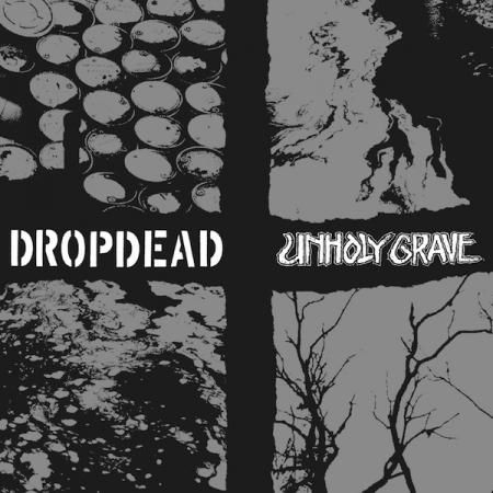 DROPDEAD / UNHOLY GRAVE cover
