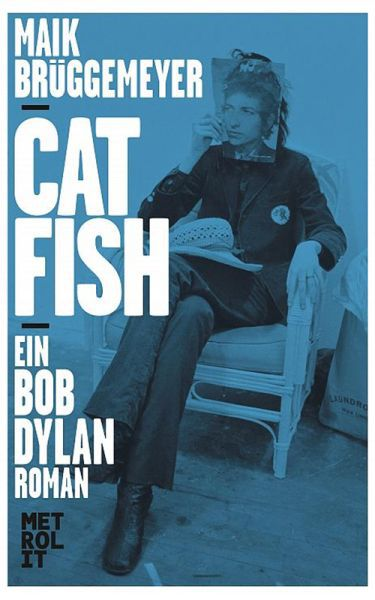 MAIK BRÜGGEMAYER, catfish- ein roman über bob dylan cover