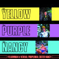 Cover YELLOWMAN & FATHEAD, PURPLEMAN, SISTER NANCY, the yellow, the purple & the nancy
