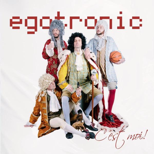 EGOTRONIC, egotronic, c´est moi cover