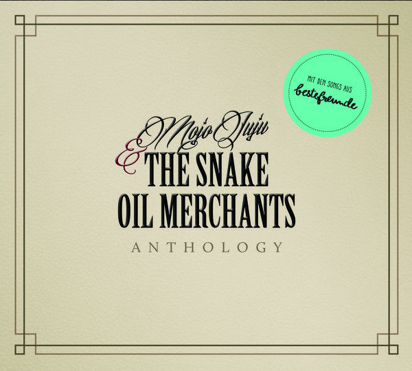 Cover MOJO JUJU & THE SNAKE OIL MERCHANTS, anthology
