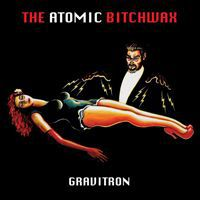 ATOMIC BITCHWAX, gravitron cover