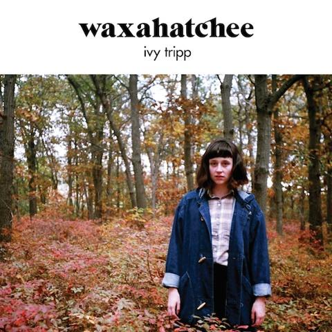WAXAHATCHEE, ivy trip cover