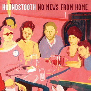 Cover HOUNDSTOOTH, no news from home