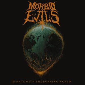 Cover MORBID EVILS, in hate with the burning world