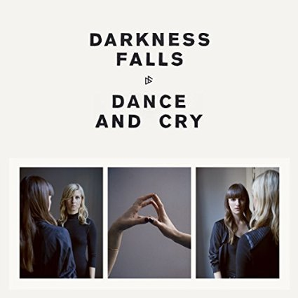 DARKNESS FALLS, dance and cry cover