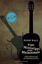 Cover ELIJAH WALD, vom mississippi zum mainstream
