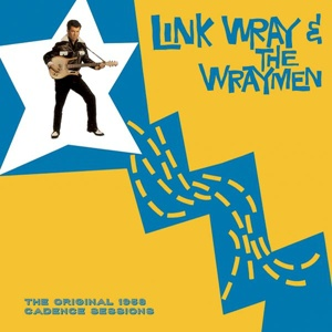 Cover LINK WRAY, the orginal 1958 cadence sessions