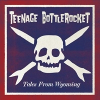 Cover TEENAGE BOTTLEROCKET, tales from wyoming