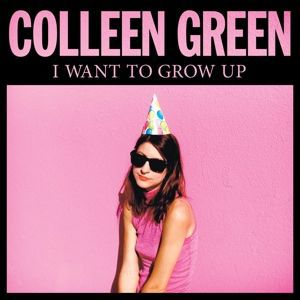 COLLEEN GREEN, i want to grow up cover