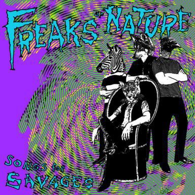 Cover FREAKS OF NATURE, songs for savages
