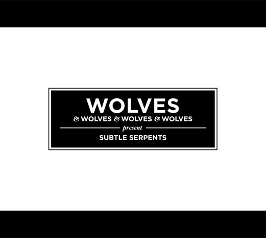 Cover WOLVES & WOLVES & WOLVES & WOLVES, subtle serpents