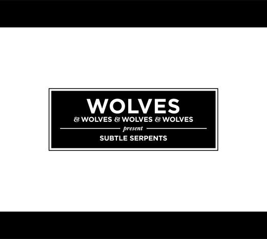 WOLVES & WOLVES & WOLVES & WOLVES, subtle serpents cover
