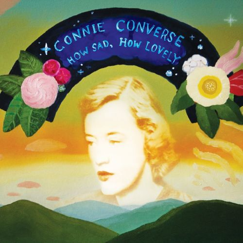 Cover CONNIE CONVERSE, how sad, how lonely