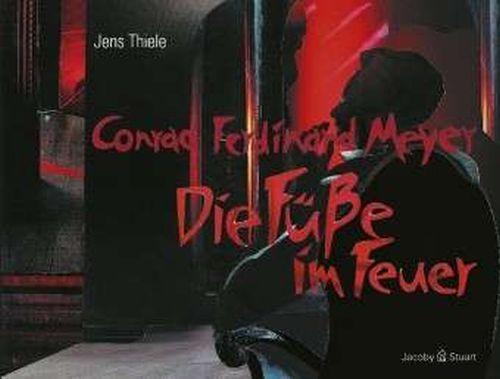 CONRAD FERDINAND MEYER/JENS THIELE, die füße im feuer cover