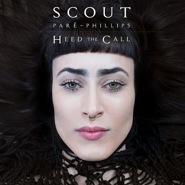 SCOUT PARÉ-PHILLIPS, heed the call cover