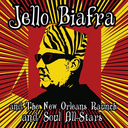 Cover JELLO BIAFRA & NEW ORLEANS RAUNCH & SOUL ALL-STARS, walk on jindal´s splinters