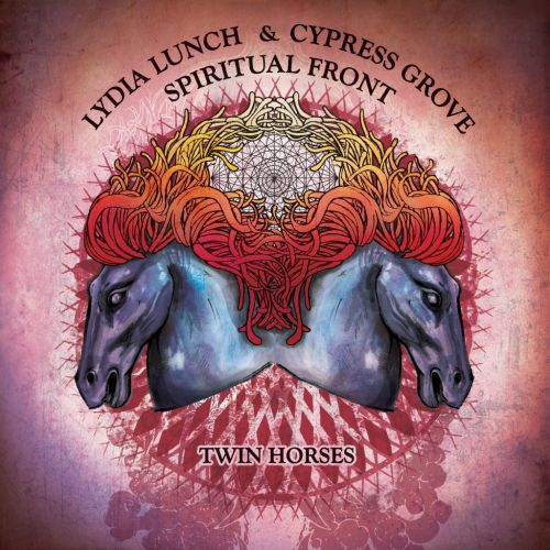 Cover LYDIA LUNCH/CYPRESS GROVE/SPIRITUAL FRONT, twin horses