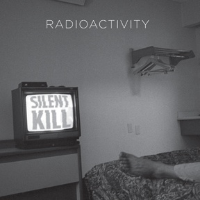 Cover RADIOACTIVITY, silent kill