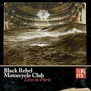 Cover BLACK REBEL MOTORCYCLE CLUB, live in paris