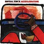 Cover ROYAL TRUX, accelerator