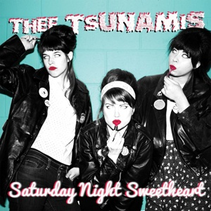 Cover THEE TSUNAMIS, saturday night sweetheart